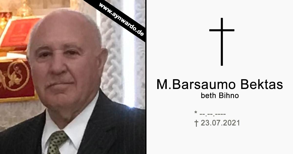 Read more about the article † M. Barsaumo Bektas beth Bihno †