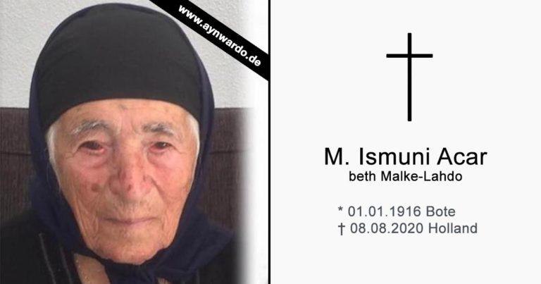 † M. Ismuni Acar beth Malke-Lahdo †