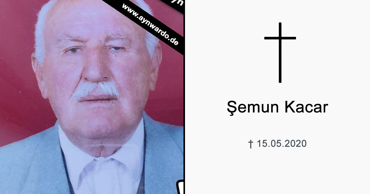 Verstorben: † Şemun Kacar